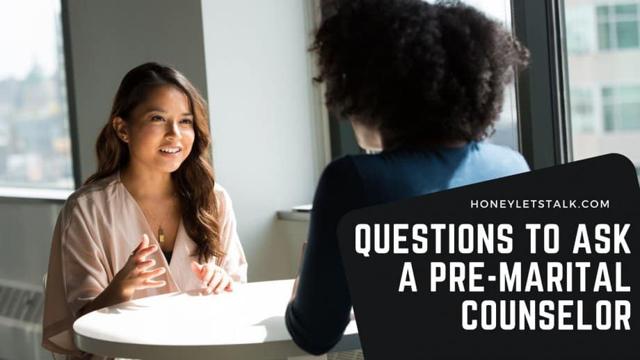 Questions To Ask a Pre-Marital Counselor